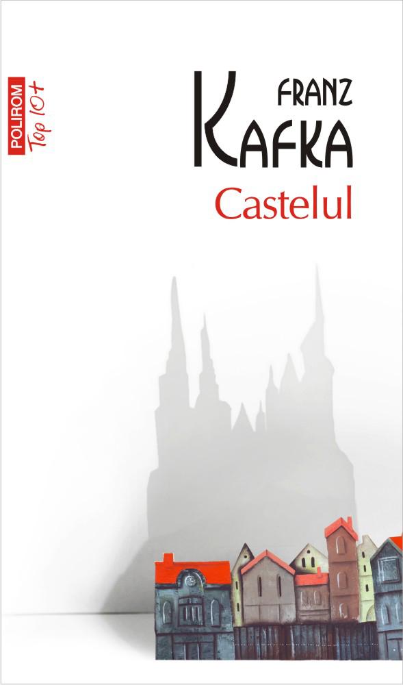 Castelul | Franz Kafka