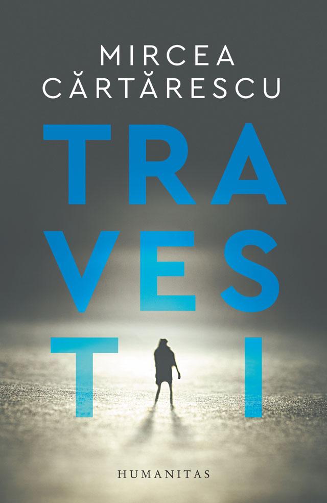 Travesti | Mircea Cartarescu