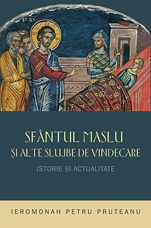 Sfantul Maslu si alte slujbe de vindecare