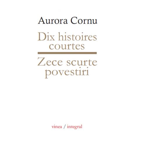 Imagine Zece Scurte Povestiri  -  Dix Histoires Courtes - Aurora Cornu