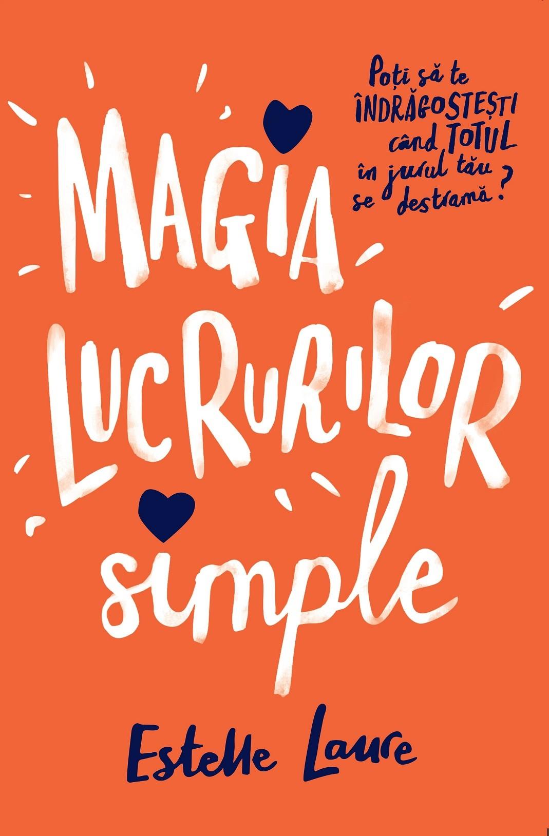 Magia lucrurilor simple   Estelle Laure