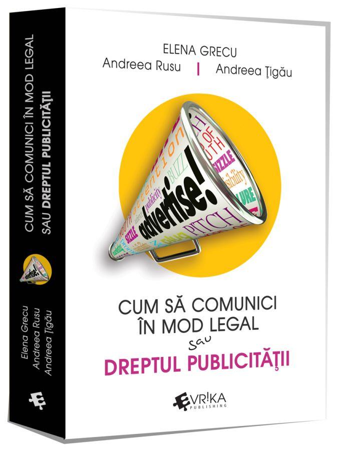 Imagine Cum Sa Comunici Corect Sau Dreptul Publicitatii - Elena Grecu, Andreea