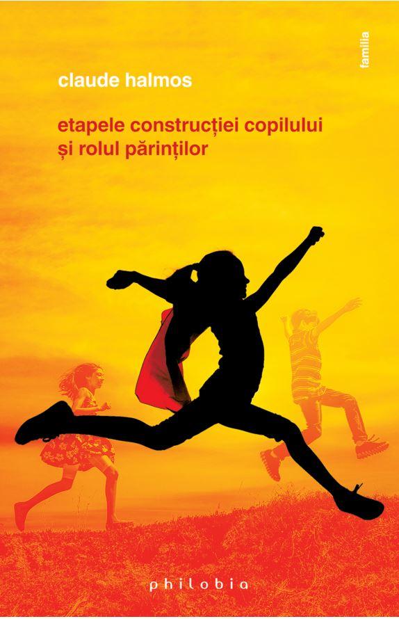 Etapele constructiei copilului si rolul parintilor | Claude Halmos