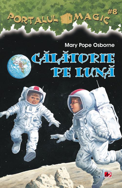 Imagine Calatorie Pe Luna - Portalul Magic Nr.8 - Mary Pope Osborne