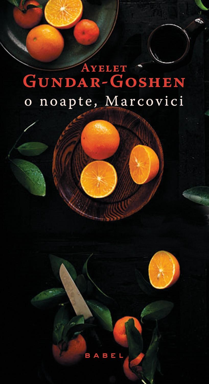 O noapte, Marcovici | Ayelet Gundar-Goshen