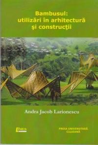 Bambusul: utilizari in arhitectura si constructii