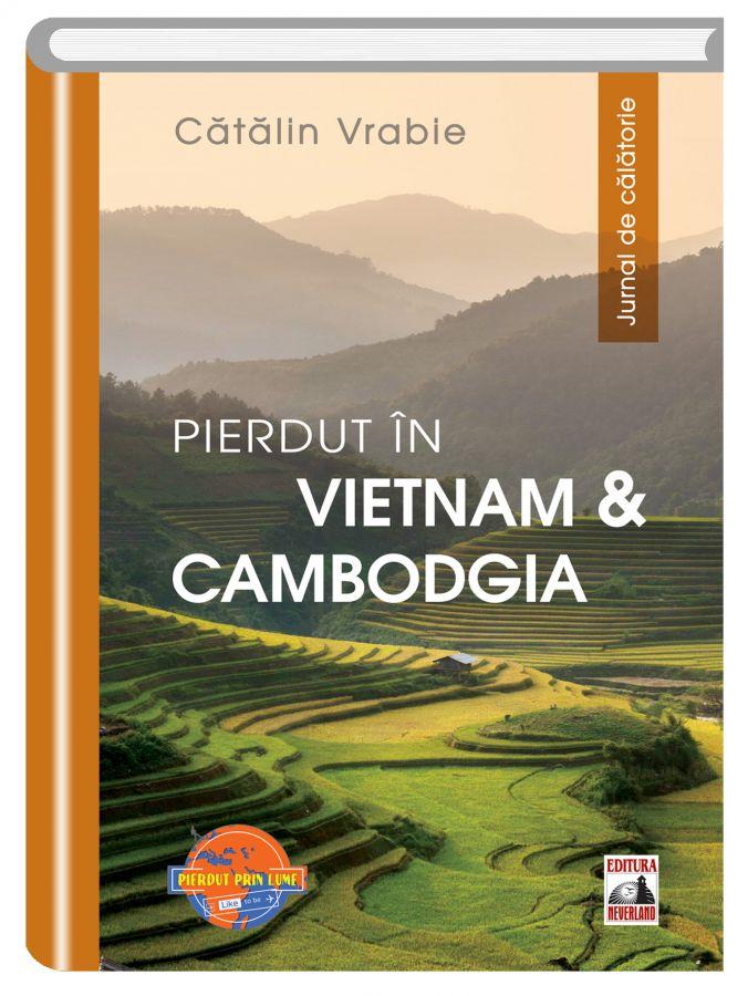 Pierdut in Vietnam si Cambodgia