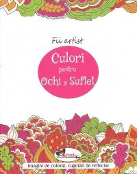 Fii artist - Culori pentru ochi si suflet