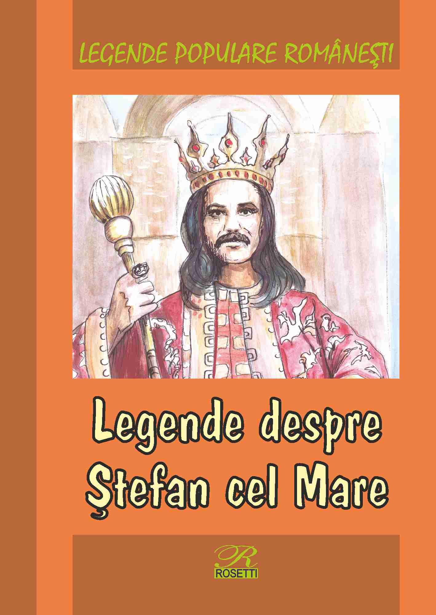 Legende Despre Stefan Cel Mare | Mihai Alexandru Canciovici