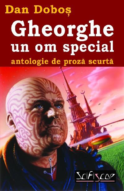 Gheorghe, un om special | Dan Dobos