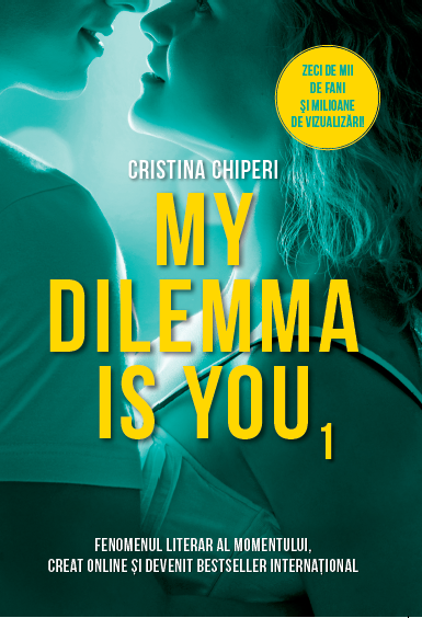 My dilemma is you | Cristina Chiperi