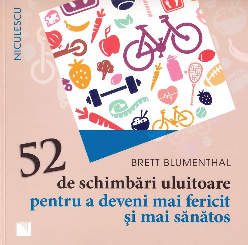52 De Schimbari Uluitoare Pentru A Deveni Mai Fericit Si Mai Sanatos | Brett Blumenthal