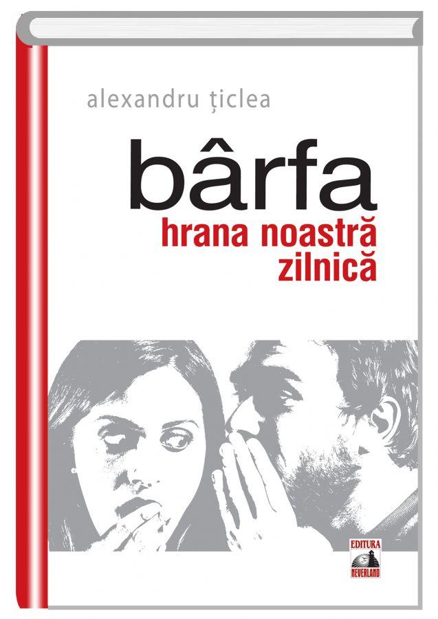 Imagine Barfa - Hrana Noastra Zilnica - Alexandru Ticlea