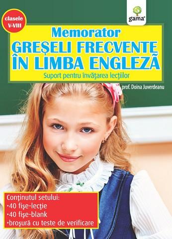 Memorator greseli frecvente in limba engleza - Clasele V - VIII | Doina Juverdeanu