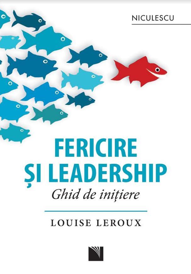 Fericire si leadership   Louise Leroux