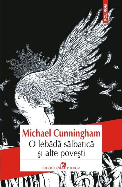 O lebada salbatica si alte povesti | Michael Cunningham