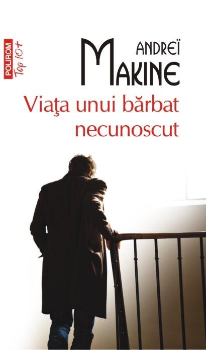 Viata Unui Barbat Necunoscut | Andrei Makine
