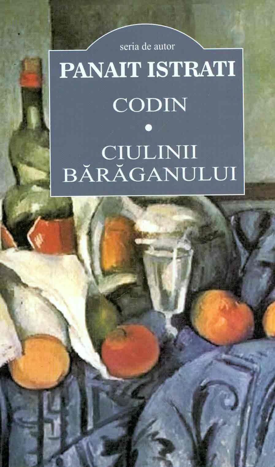 Codin. Ciulinii Baraganului | Panait Istrati