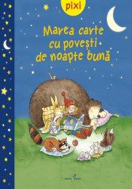Imagine Pixi - Marea Carte Cu Povesti De Noapte Buna -