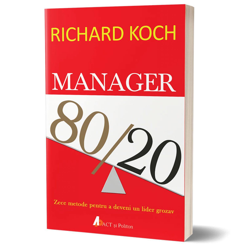 Manager 80/20 - Zece metode pentru a deveni un lider grozav