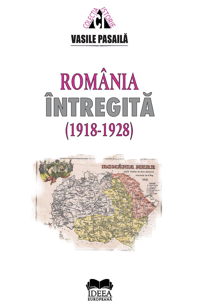 Romania intregita 1918-1928