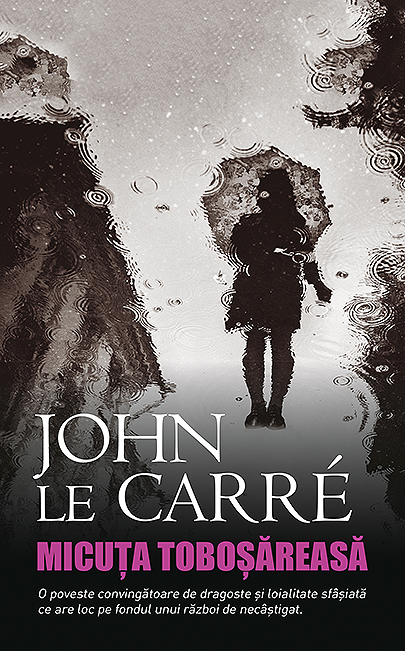 Micuta tobosareasa | John le Carre