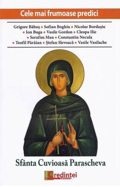 Sfanta Cuvioasa Parascheva. Cele mai frumoase predici