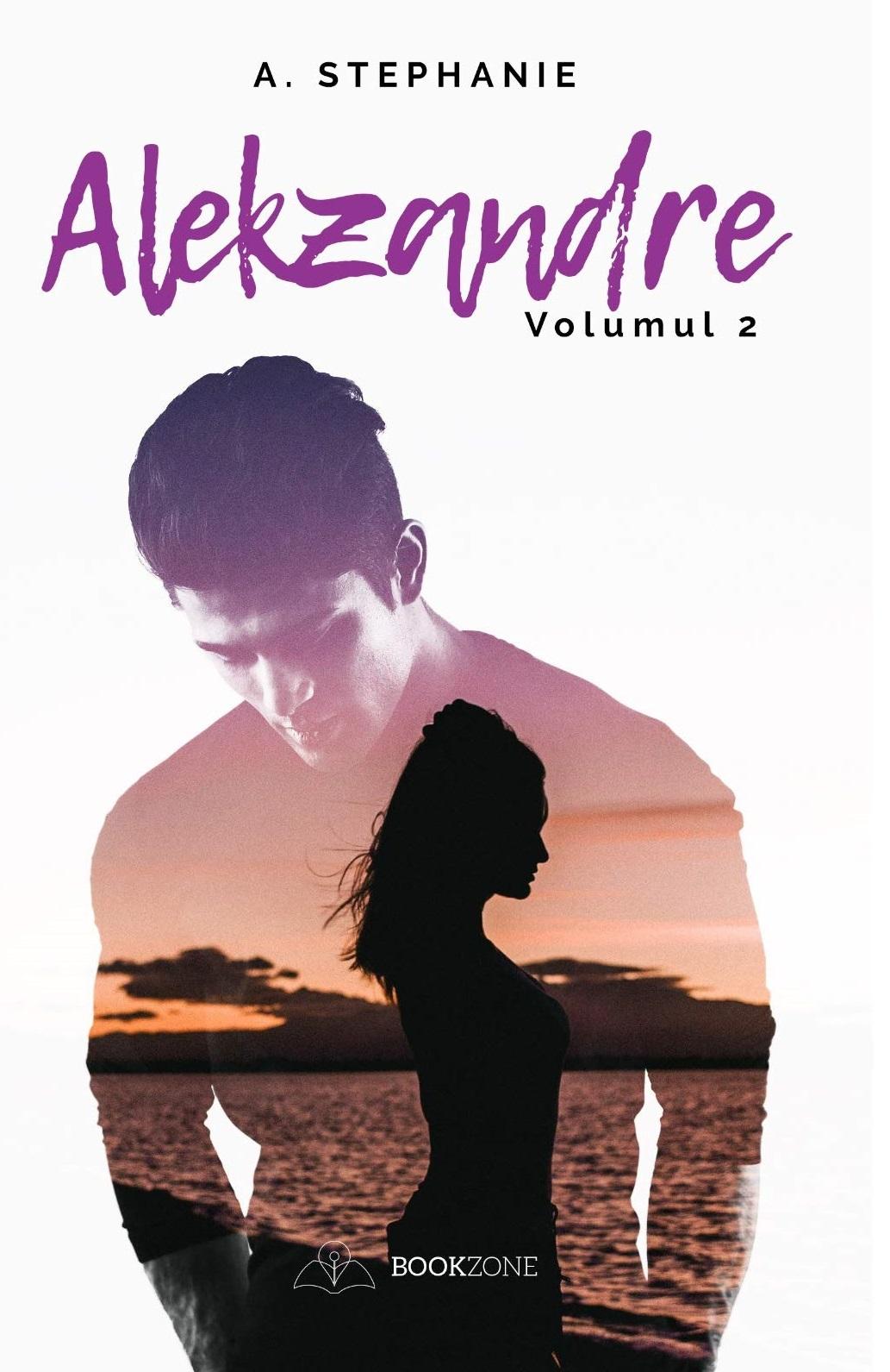 Alekzandre - Volumul 2 | A. Stephanie