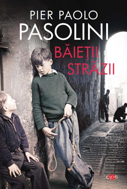 Baietii strazii | Pier Paolo Pasolini
