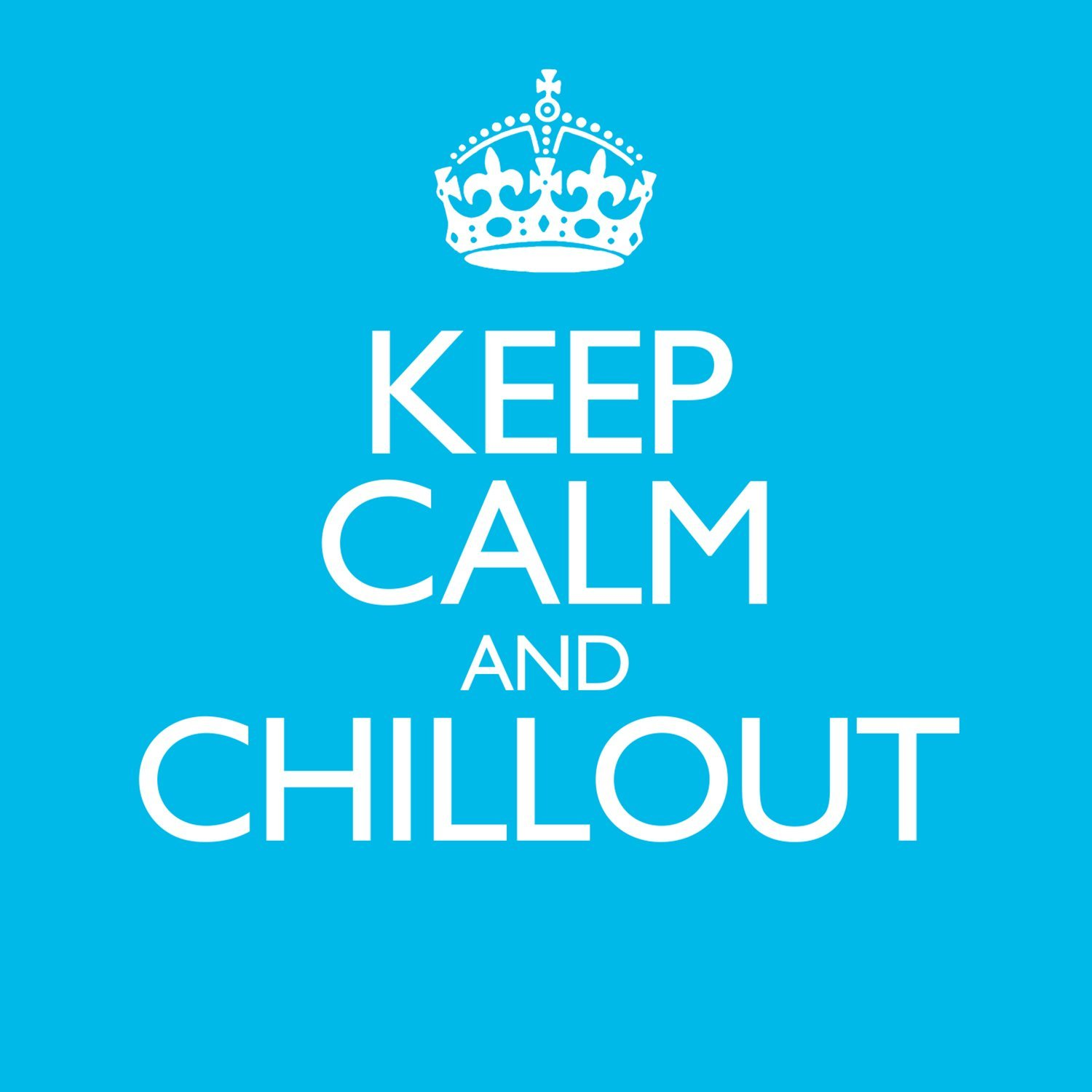 Keep Calm and Chillout