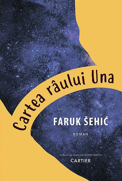 Cartea raului Una | Faruk Sehic