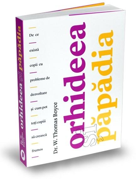 Orhideea Si Papadia | Dr. W. Thomas Boyce