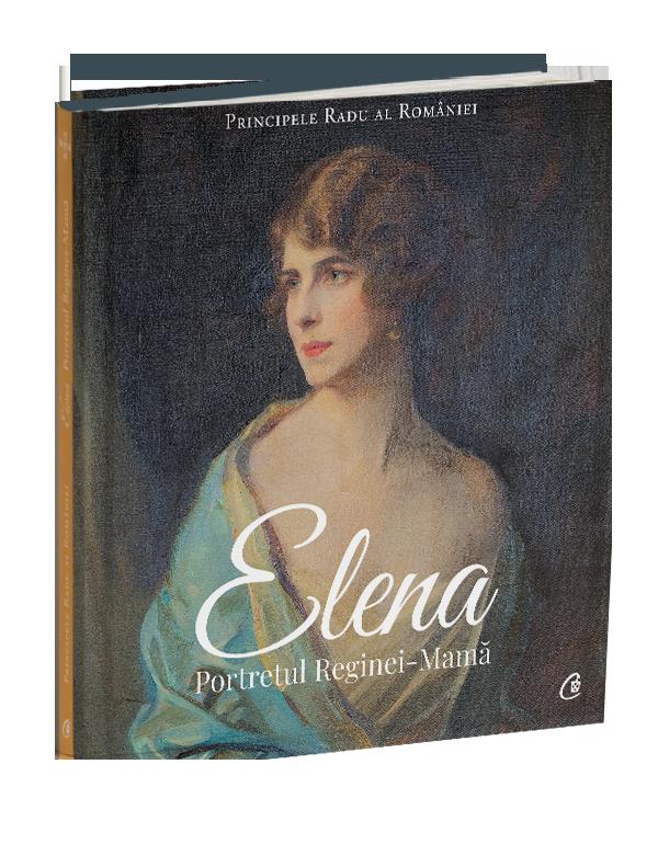 Elena. Portretul Reginei - Mama