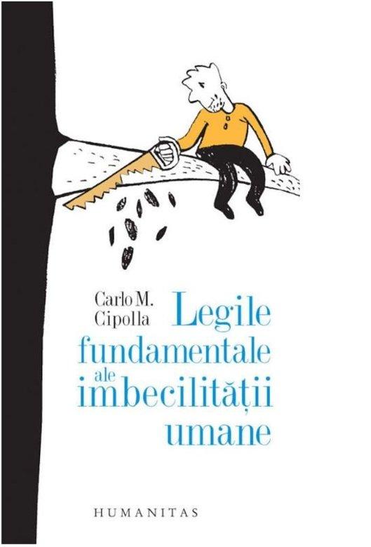 Imagine Legile Fundamentale Ale Imbecilitatii Umane - Carlo M - Cipolla