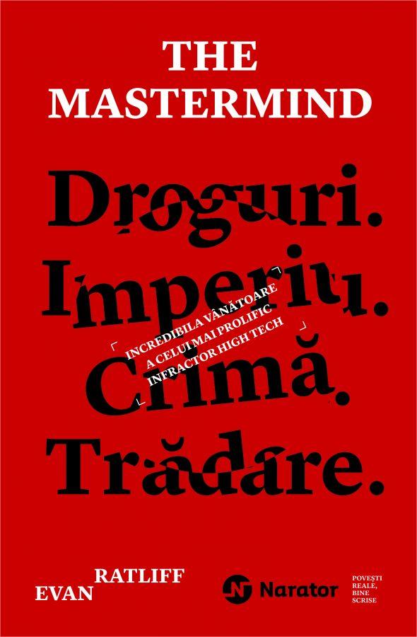 The Mastermind. Droguri. Imperiu. Crima. Tradare. | Evan Ratliff