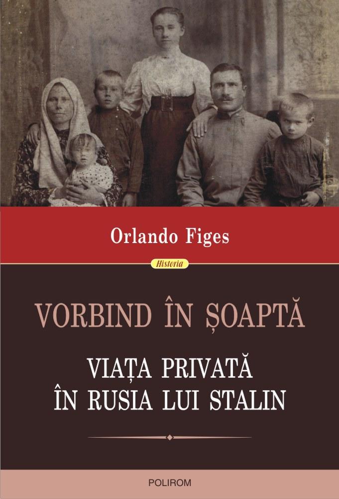 Vorbind in soapta. Viata privata in Rusia lui Stalin