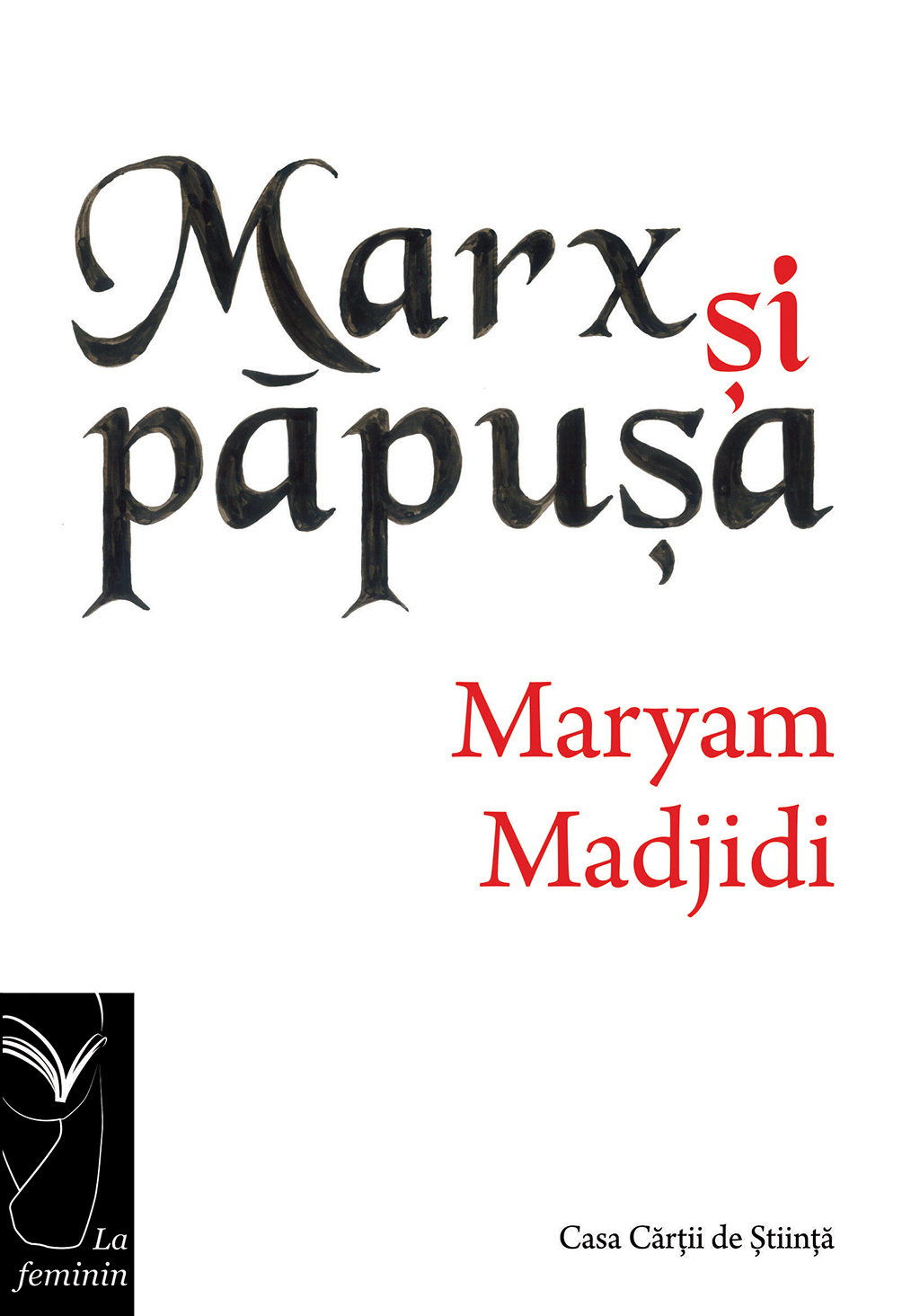 Marx Si Papusa | Maryam Madjidi