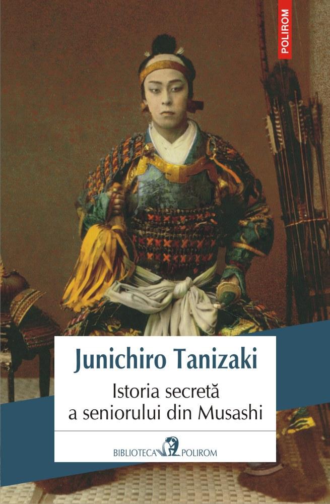 Istoria secreta a seniorului din Musashi | Junichiro Tanizaki