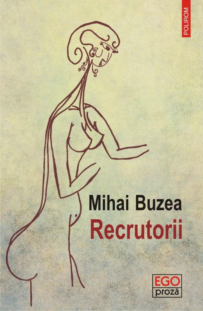 Recrutorii | Mihai Buzea
