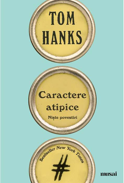 Caractere Atipice | Tom Hanks