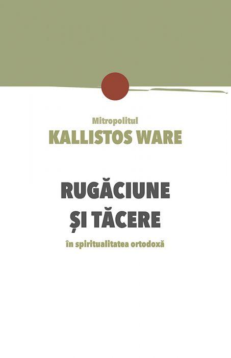 Imagine Rugaciune Si Tacere In Spiritualitatea Ortodoxa - Kallistos Ware