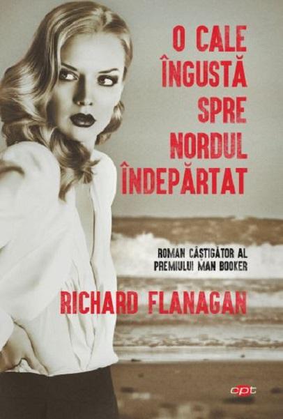 O cale ingusta spre nordul indepartat | Richard Flanagan