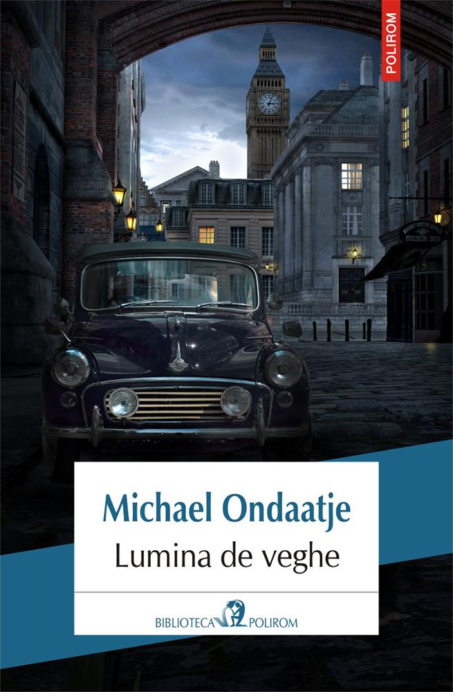 Lumina de veghe | Michael Ondaatje