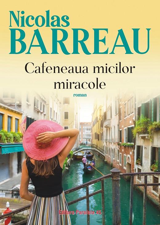 Cafeneaua micilor miracole | Nicolas Barreau