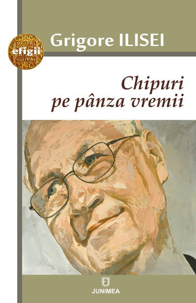 Chipuri pe panza vremii | Grigore Ilisei