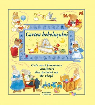 Cartea bebelusului. Cele mai frumoase amintiri din primul an de viata |