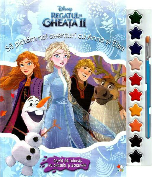 Disney. Regatul De Gheata Ii. Sa Pictam Noi Aventuri Cu Anna Si Elsa. Carte De Colorat Cu Pensula Si Acuarele |