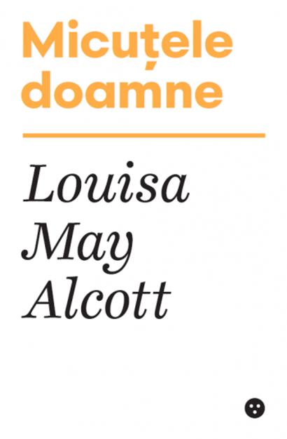 Micutele doamne   Louisa May Alcott