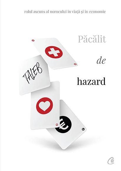 Pacalit de hazard. Rolul ascuns al norocului in viata si in economie