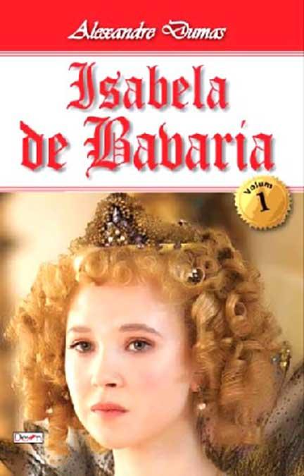 Isabela de Bavaria - vol. I   Alexandre Dumas